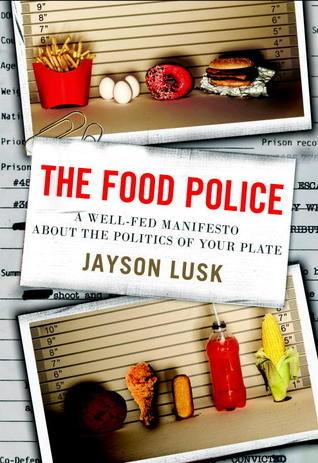 Jayson Lusk: The Food Police | news and views