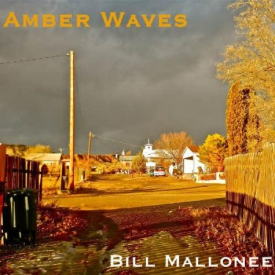 Bill Mallonee - Amber Waves - HM Magazine